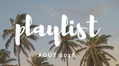 Playlist – Août 2016