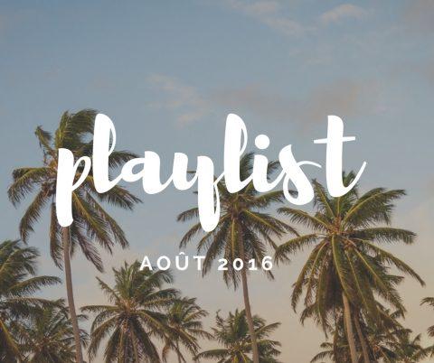 Playlist – Août 2016