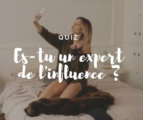 QUIZ : es-tu un expert de l'influence ?
